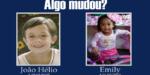 João Hélio e Emily: os que mais sofrem